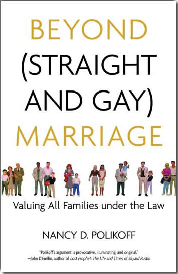 Beyond Straight and Gay Marriage | Valuing All Families Under The Law | Book Image